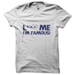 Tee-shirt original rigolo Like me, I'm famous
