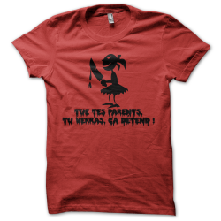 Tee-shirt original rigolo Tue tes parents