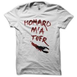 Tee-shirt original rigolo Homard m'a tuer